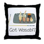 Got Wasabi? Throw Pillow