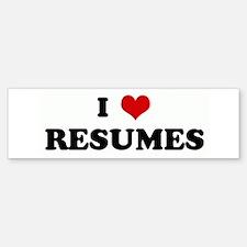 I Love RESUMES Bumper Bumper Bumper Sticker