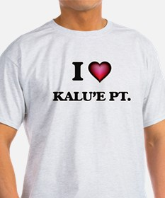I love Kalu'E Pt. Hawaii T-Shirt
