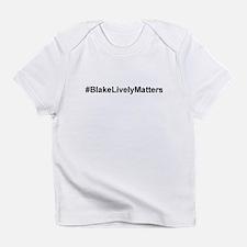 #BlakeLivelyMatters Infant T-Shirt