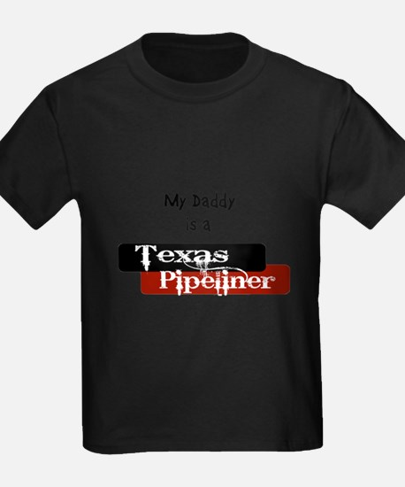 My Daddy is a Texas Pipeliner T-Shirt