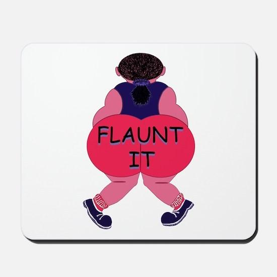 Flaunt It! Mousepad