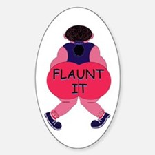 Flaunt It! Oval Decal