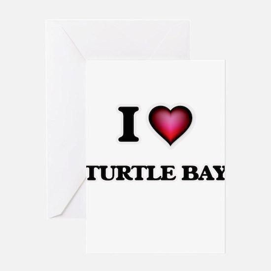 I love Turtle Bay Hawaii Greeting Cards