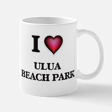 I love Ulua Beach Park Hawaii Mugs