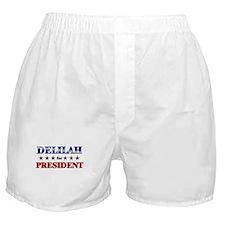 DELILAH for president Boxer Shorts