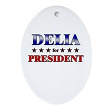 DELIA for president Oval Ornament