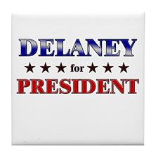 DELANEY for president Tile Coaster