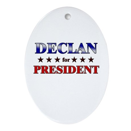 DECLAN for president Oval Ornament