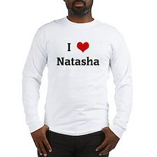 I Love Natasha Long Sleeve T-Shirt