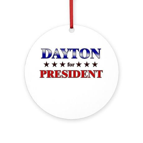 DAYTON for president Ornament (Round)