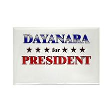 DAYANARA for president Rectangle Magnet