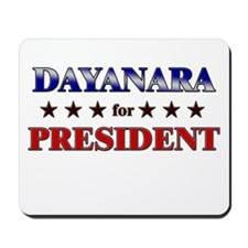 DAYANARA for president Mousepad