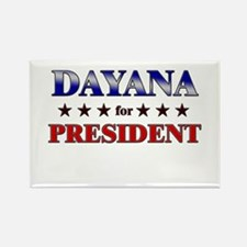 DAYANA for president Rectangle Magnet