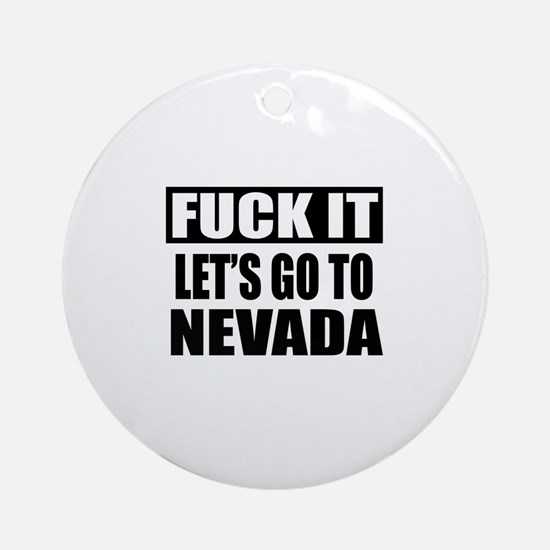 Let's Go To Nevada Round Ornament