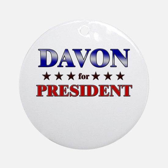 DAVON for president Ornament (Round)