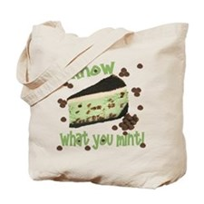 I Know What You Mint! Tote Bag