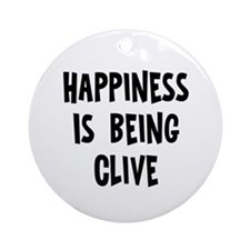 Happiness is being Clive Ornament (Round)
