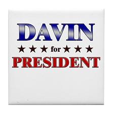 DAVIN for president Tile Coaster
