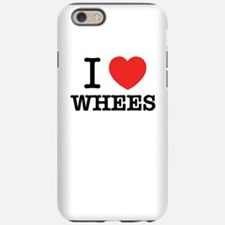 I Love WHEES iPhone 6/6s Tough Case
