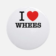 I Love WHEES Round Ornament