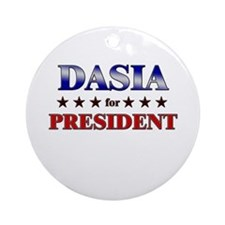 DASIA for president Ornament (Round)