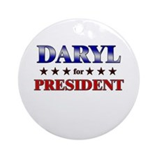DARYL for president Ornament (Round)