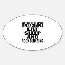 Life Is Eat Sleep And Rock Climbing Decal