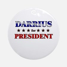 DARRIUS for president Ornament (Round)