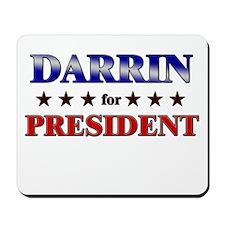 DARRIN for president Mousepad