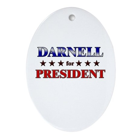 DARNELL for president Oval Ornament