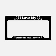 I Love My Missouri Fox Trotter License Plate Holde