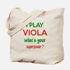 I play Viola What's your power ? Tote Bag