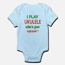 I play Ukulele What's your power ? Infant Bodysuit