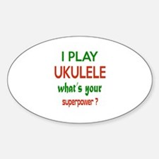 I play Ukulele What's your power ? Decal