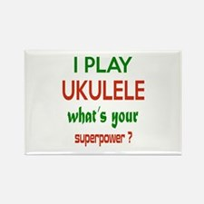 I play Ukulele What's your power Rectangle Magnet