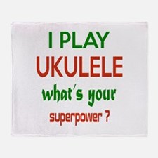 I play Ukulele What's your power ? Throw Blanket