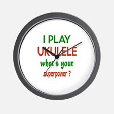 I play Ukulele What's your power ? Wall Clock