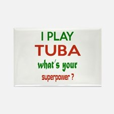 I play Tuba What's your power ? Rectangle Magnet