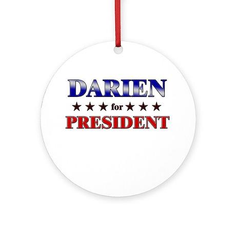 DARIEN for president Ornament (Round)