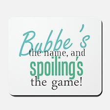 Bubbe's the Name! Mousepad