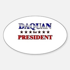DAQUAN for president Oval Decal