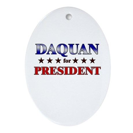 DAQUAN for president Oval Ornament