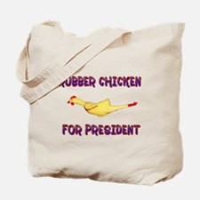Rubber Chicken for President Tote Bag