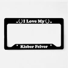 I Love My Kisber Felver Horse License Plate Holder