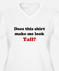 Make Me Look Tall T-Shirt
