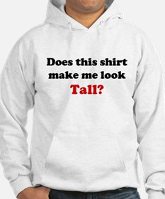 Make Me Look Tall Hoodie