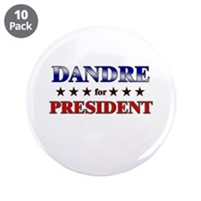 "DANDRE for president 3.5"" Button (10 pack)"