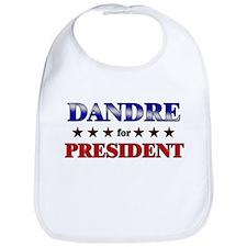 DANDRE for president Bib