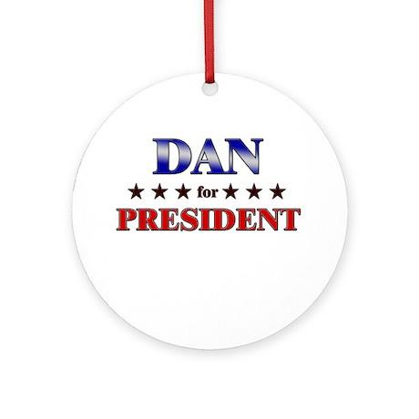 DAN for president Ornament (Round)